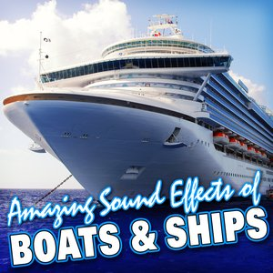 Image for 'Amazing Sound Effects of Boats & Ships'