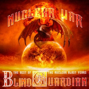 Image for 'Nuclear War: The Best of Blind Guardian, The Nuclear Blast Years'