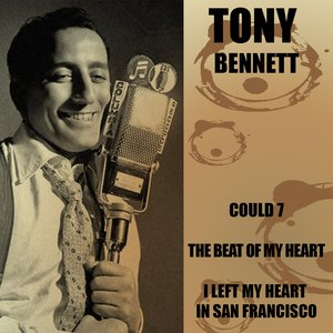 Image for 'Tony Bennett: Could 7/ the Beat of My Heart/ I Left My Heart in San Francisco'