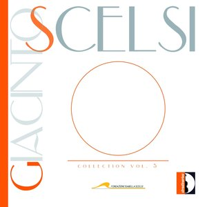 Image for 'Scelsi: Collection, Vol. 5'