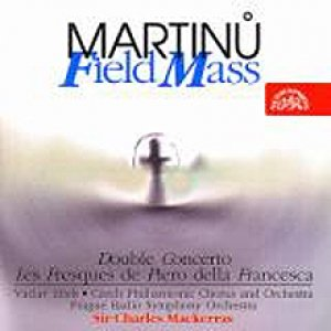 Bild för 'Field Mass; Double Concerto for 2 Orchestras, Piano & Timpani - Czech Philharmonic Orchestra, Chorus and soloists, conductor Sir Charles Mackerras'