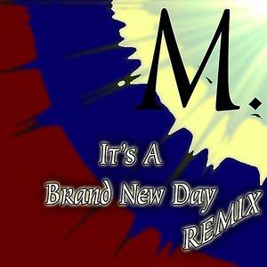 Bild för 'It's a Brand New Day (Remix)'