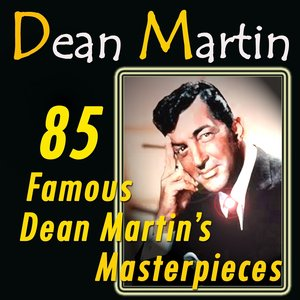 Image pour '85 Famous Dean Martin's Masterpieces (Original Recordings Digitally Remastered)'