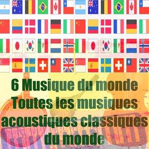 Image for '6 musique du monde (Toutes les musiques acoustiques classiques du monde)'