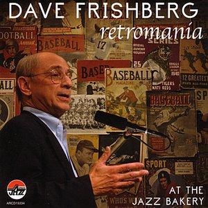 Image for 'Dave Frishberg At The Jazz Bakery: Retromania'