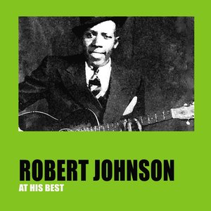 Image for 'Robert Johnson At His Best'