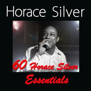 Image for '60 Horace Silver Essentials'