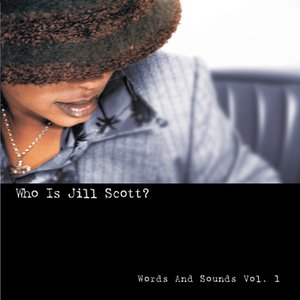 Image for 'Who Is Jill Scott? Words and Sounds Vol. 1'