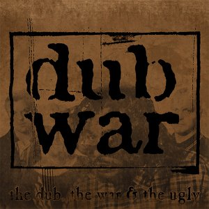 Image for 'The Dub, the War & the Ugly'