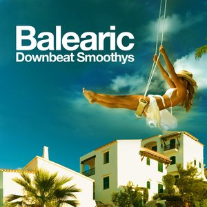 Image pour 'Balearic Downbeat Smoothys (Ibiza Lounge and Chillout Edition)'
