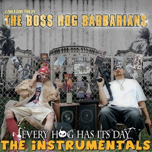 Image for 'J-Zone & Celph Titled Are... The Boss Hog Barbarians: Every Hog Has Its Day (Instrumentals)'