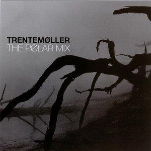 Image for 'Trentemøller: The Pølar Mix'