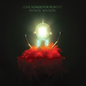 Image for 'Love Songs For Robots'