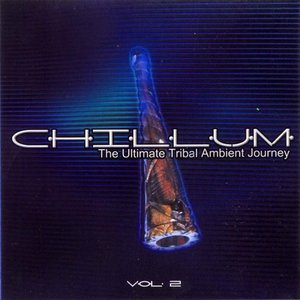 Image for 'Chillum Vol. 2 - The Ultimate Tribal Ambient Journey'