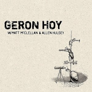 Image for 'Geron Hoy with Matt McClellan & Allen Hulsey'