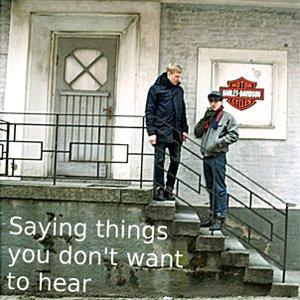 Imagem de 'Saying Things You Don´t Want To Hear'