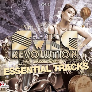 Image for 'The Electro Swing Revolution - Essential Tracks (Vol. 2)'