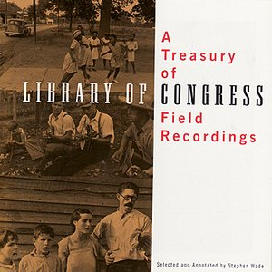 Bild für 'A Treasury of Library of Congress Field Recordings'