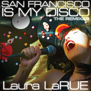 Image for 'San Fancisco Is My Disco: The Remixes'