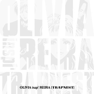 Image for 'OLIVIA inspi' REIRA (TRAPNEST)'