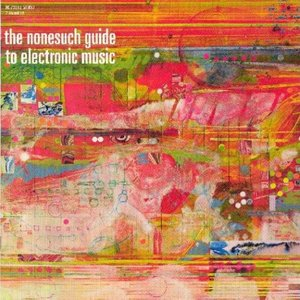 Image for 'The Nonesuch Guide To Electronic Music'