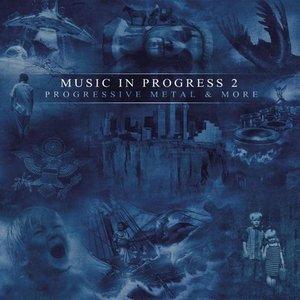 Image for 'Music In Progress Vol.2 - Progressive Metal & More'