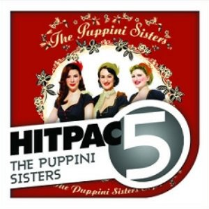 Bild för 'The Puppini Sisters Hit Pac - 5 Sisters'