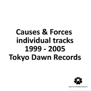Image for 'Causes & Forces individual tracks released on Tokyo Dawn Records'
