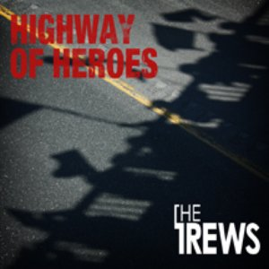 Image for 'The Trews - Highway of Heroes'