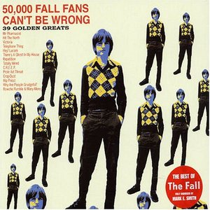 Image for '50,000 Fall Fans Can't Be Wrong: 39 Golden Greats (disc 1)'