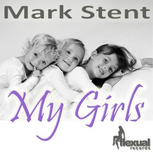Image for 'Mark Stent - My Girls'