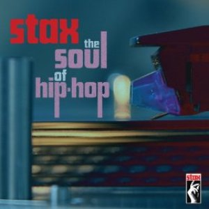 Image for 'Stax: The Soul Of Hip-Hop'
