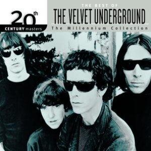Bild für '20th Century Masters: The Millennium Collection: Best Of The Velvet Underground'
