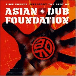 Image for 'Time Freeze 1995/2007 The Best of Asian Dub Foundation'