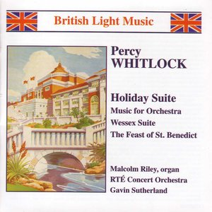 Image for 'Whitlock: Holiday Suite / Music for Orchestra / Wessex Suite'