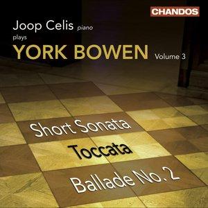Image for 'Bowen, Y.: Piano Works, Vol. 3  - Short Sonata / Toccata / Ballade No. 2'