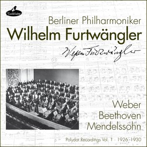 Image for 'Weber, Beethoven and Mendelssohn (Polydor Recordings, Vol. 1: 1926-1930)'