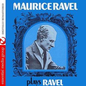 Image for 'Maurice Ravel Plays Ravel (Digitally Remastered)'