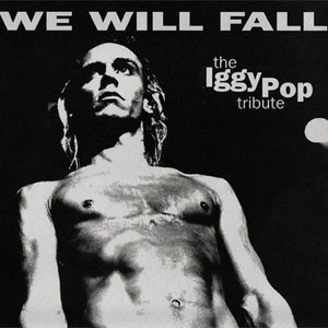 Image for 'The Iggy Pop Tribute: We Will Fall'