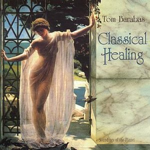 Image for 'Classical Healing - Tom Barabas'
