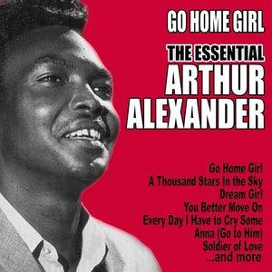 Image for 'Go Home Girl: The Essential Arthur Alexander'