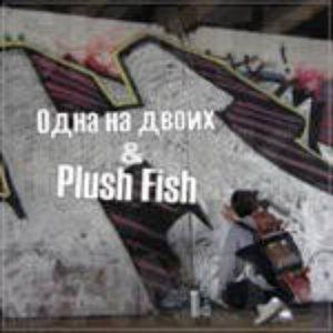 Image for 'Одна На Двоих/Plush Fish Split Album'