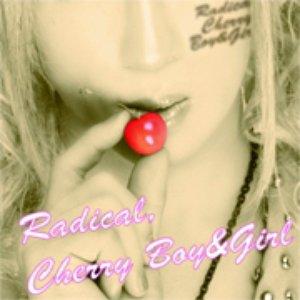 Bild für 'Radical, Cherry Boy&Girl'