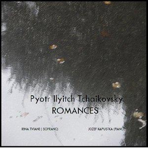 Image for 'P. I. Tchaikovsky - Romances, Irina Tiviane (Soprano), Jozef Kapustka (Piano)'