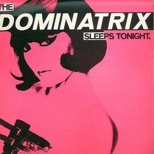 Image for 'The Dominatrix Sleeps Tonight'