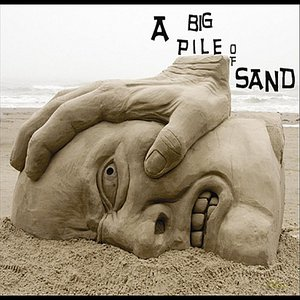 Image for 'A Big Pile of Sand'