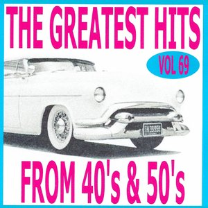 Image for 'The Greatest Hits from 40's and 50's, Vol. 69'
