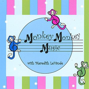Image for 'Monkey Monkey Music with Meredith LeVande'