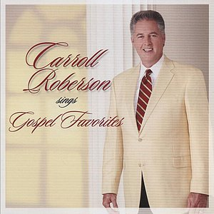 Image for 'Carroll Roberson Sings Gospel Favorites'