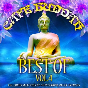 Image for 'Café Buddah Best of, Vol. 4 (The Luxus Selection of Outstanding Relax Anthems)'